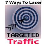 7 Ways To Laser Targetted Traffic