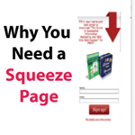 Why You Need a Squeeze Page